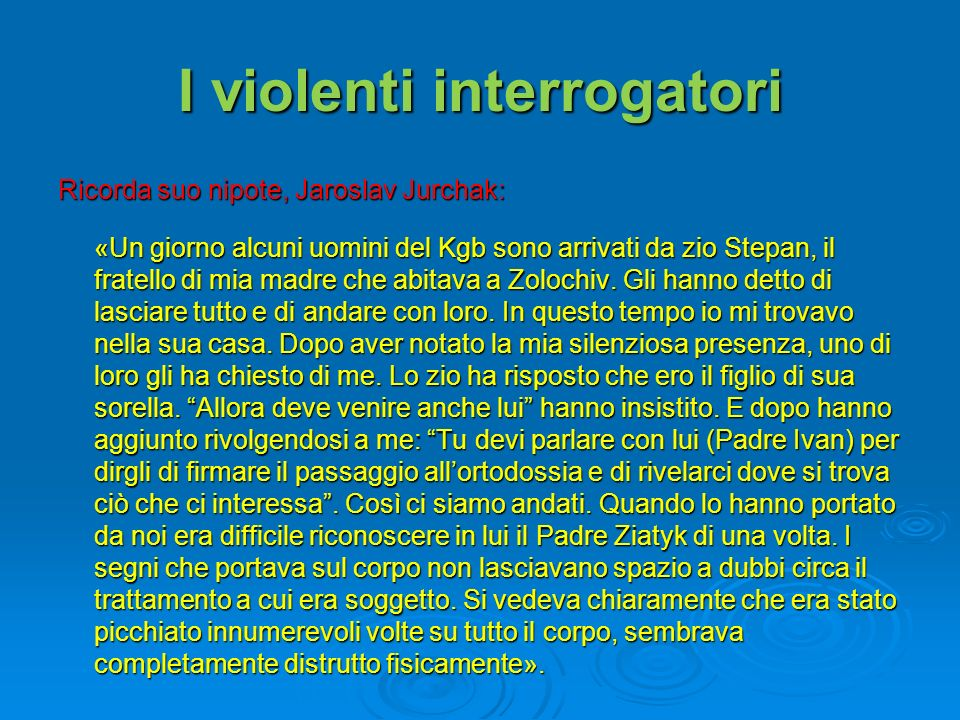I violenti interrogatori
