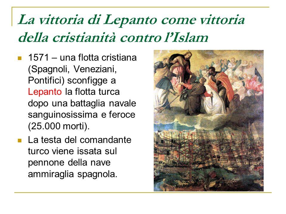 La vittoria di Lepanto come vittoria della cristianità contro l'Islam