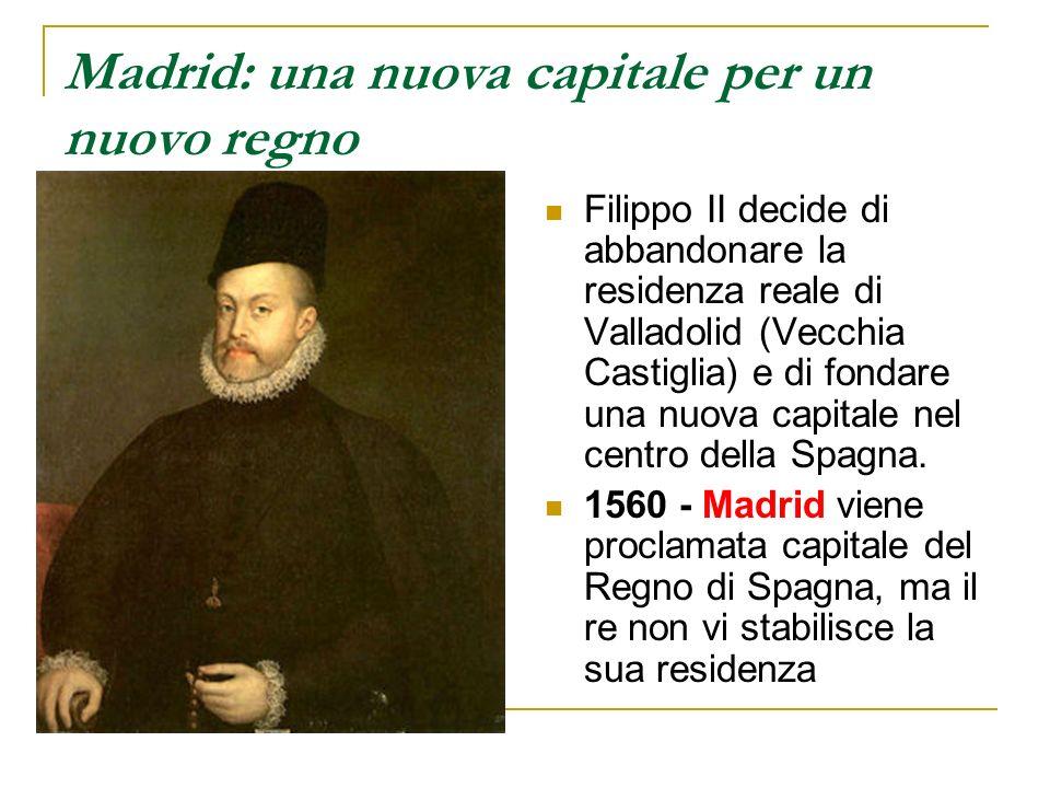 Madrid: una nuova capitale per un nuovo regno