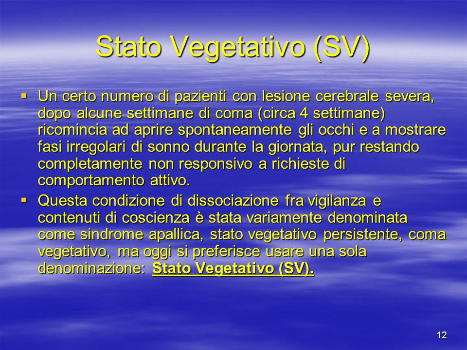 Stato Vegetativo (SV)