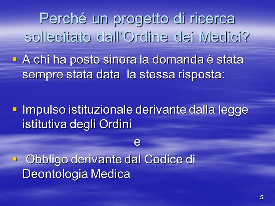 Perché un progetto di ricerca sollecitato dall'Ordine dei Medici