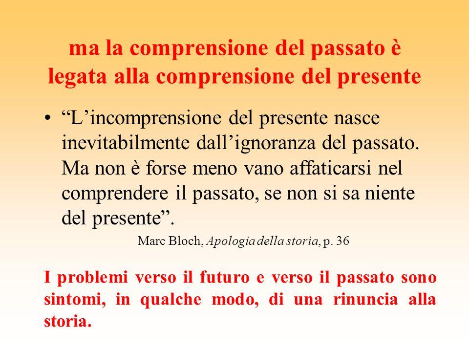 ma la comprensione del passato è legata alla comprensione del presente