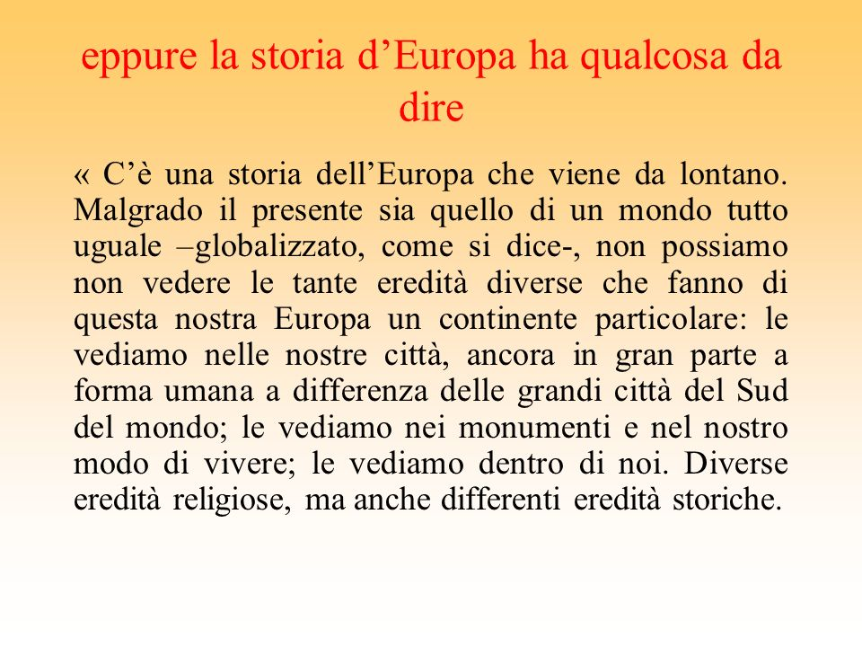 eppure la storia d'Europa ha qualcosa da dire
