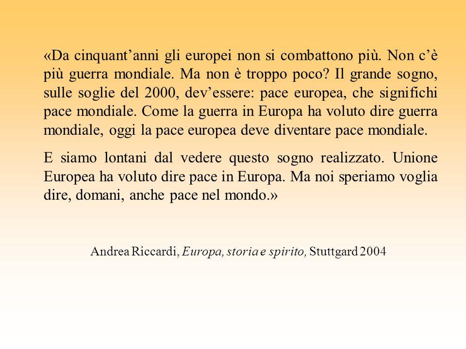 «Da cinquant'anni gli europei non si combattono più