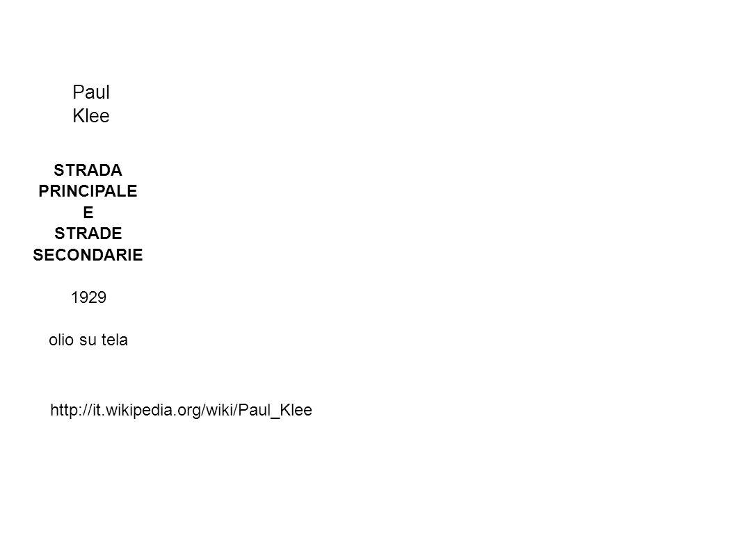 Paul Klee STRADA PRINCIPALE E STRADE SECONDARIE 1929 olio su tela
