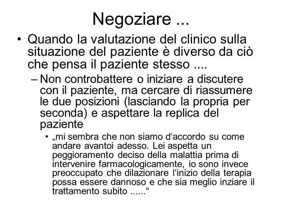 Negoziare ... Quando la valutazione del clinico sulla situazione del paziente è diverso da ciò che pensa il paziente stesso ....