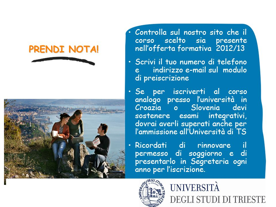 Controlla sul nostro sito che il corso scelto sia presente nell'offerta formativa 2012/13