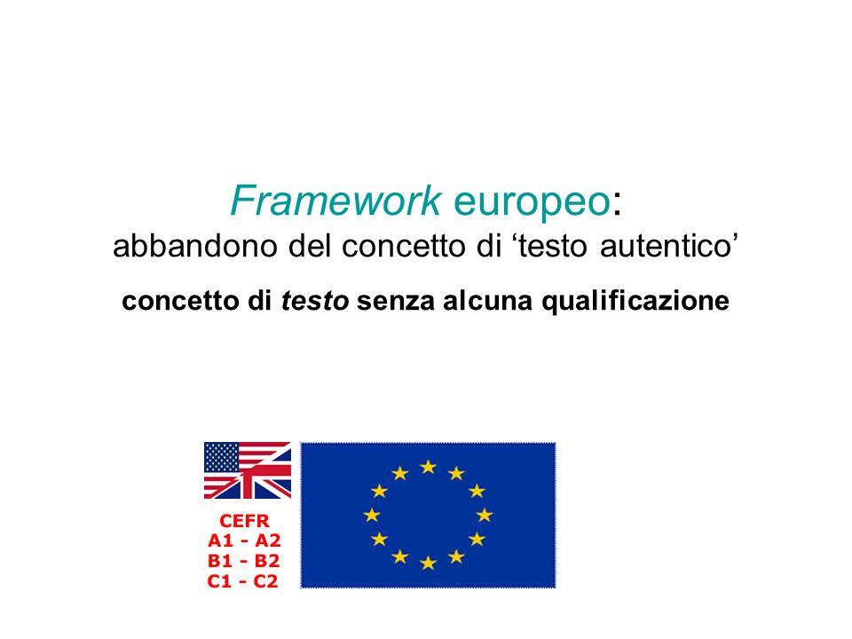 Framework europeo: abbandono del concetto di 'testo autentico' concetto di testo senza alcuna qualificazione
