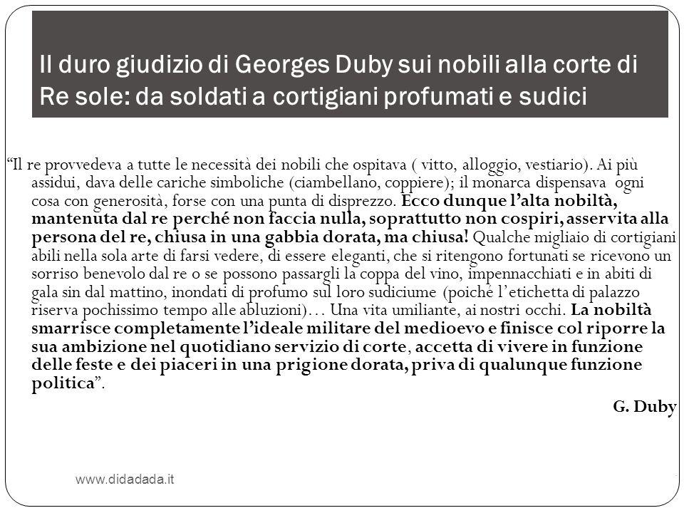 Il duro giudizio di Georges Duby sui nobili alla corte di Re sole: da soldati a cortigiani profumati e sudici