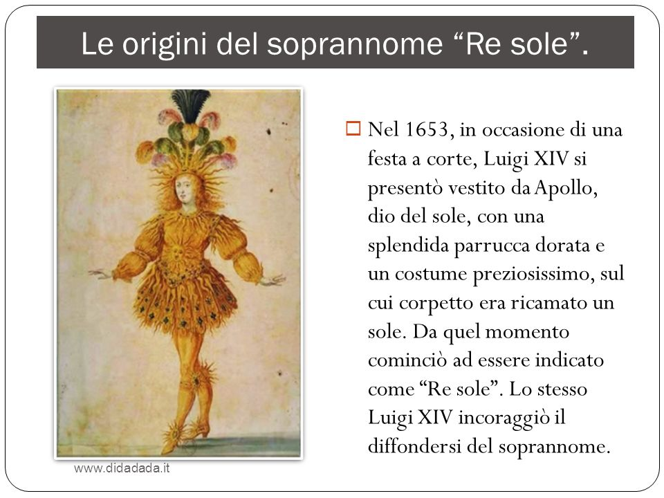 Le origini del soprannome Re sole .