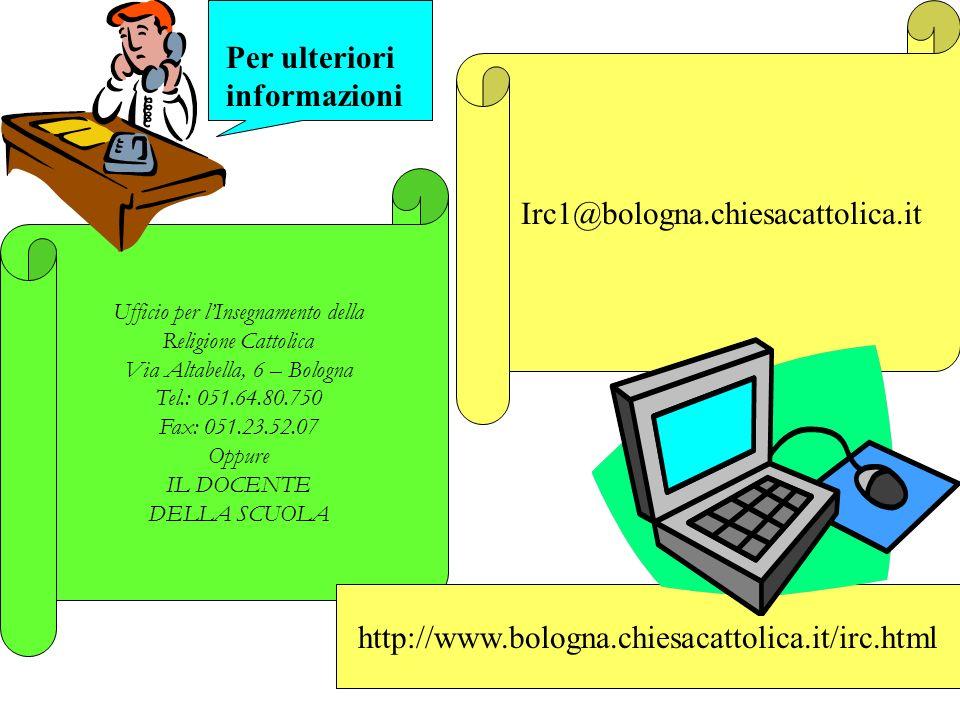 Per ulteriori informazioni Irc1@bologna.chiesacattolica.it
