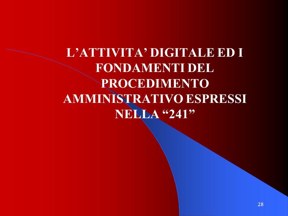 L'ATTIVITA' DIGITALE ED I FONDAMENTI DEL PROCEDIMENTO AMMINISTRATIVO ESPRESSI NELLA 241