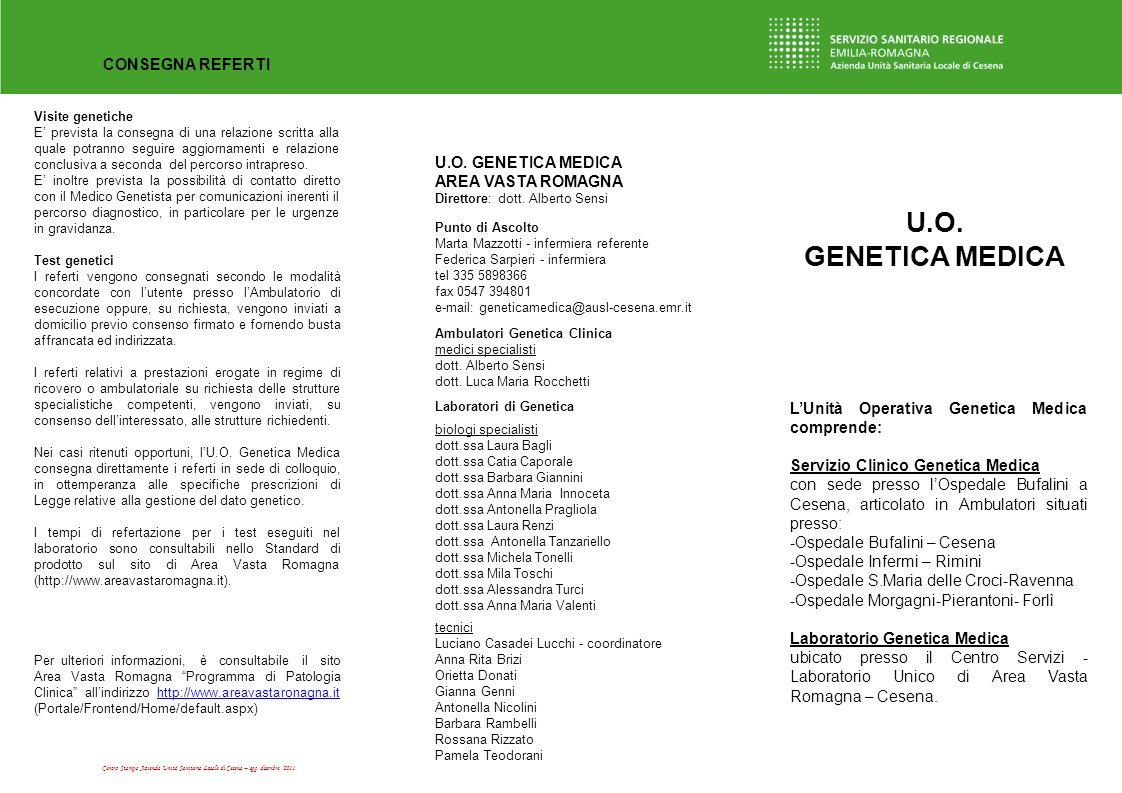 U.O. GENETICA MEDICA CONSEGNA REFERTI U.O. GENETICA MEDICA