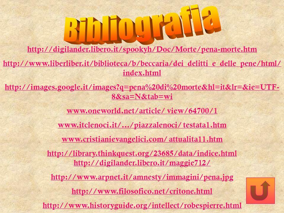 Bibliografia http://digilander.libero.it/spookyh/Doc/Morte/pena-morte.htm.