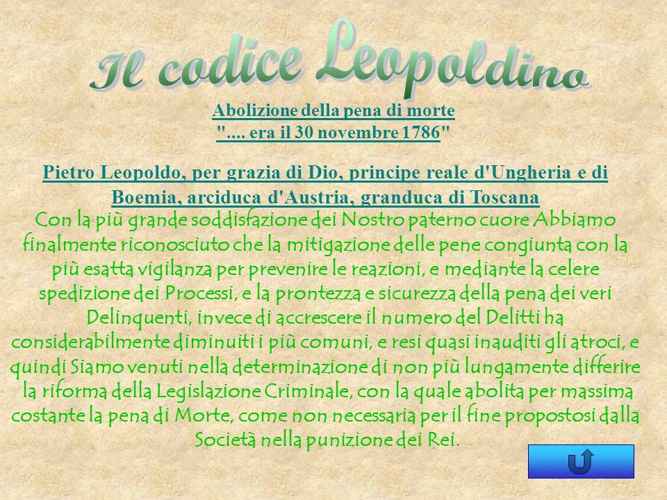 Il codice Leopoldino Abolizione della pena di morte .... era il 30 novembre 1786