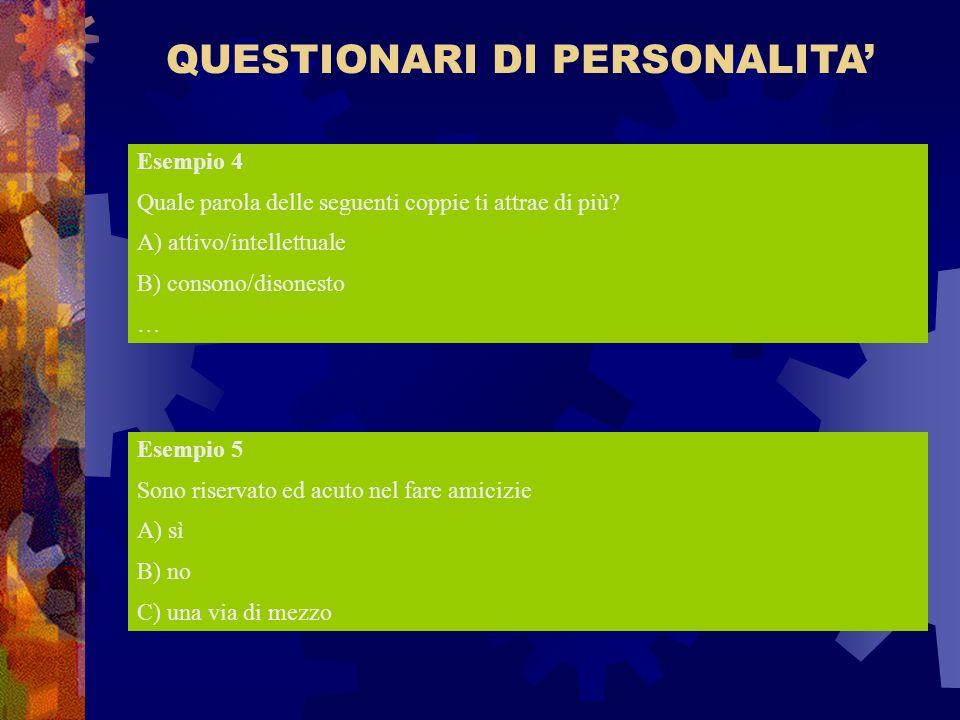 QUESTIONARI DI PERSONALITA'