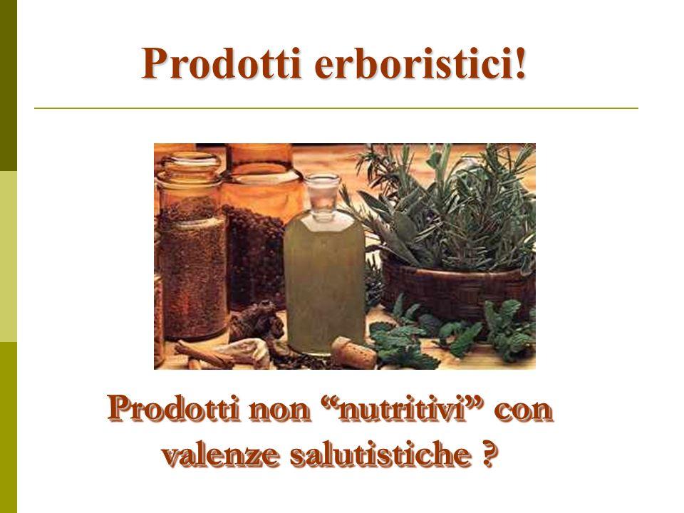 Prodotti non nutritivi con valenze salutistiche