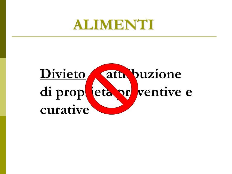 Divieto di attribuzione di proprietà preventive e curative