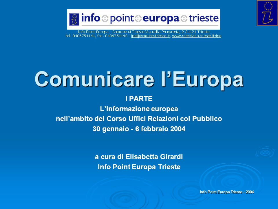 Comunicare l'Europa I PARTE L'Informazione europea