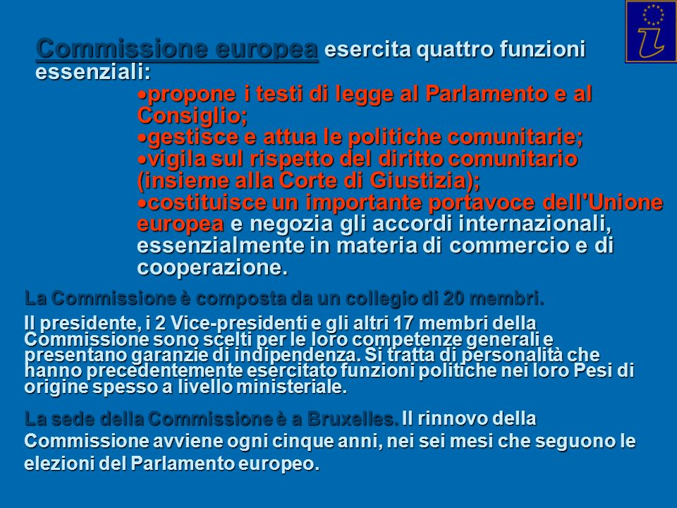 Commissione europea esercita quattro funzioni essenziali: