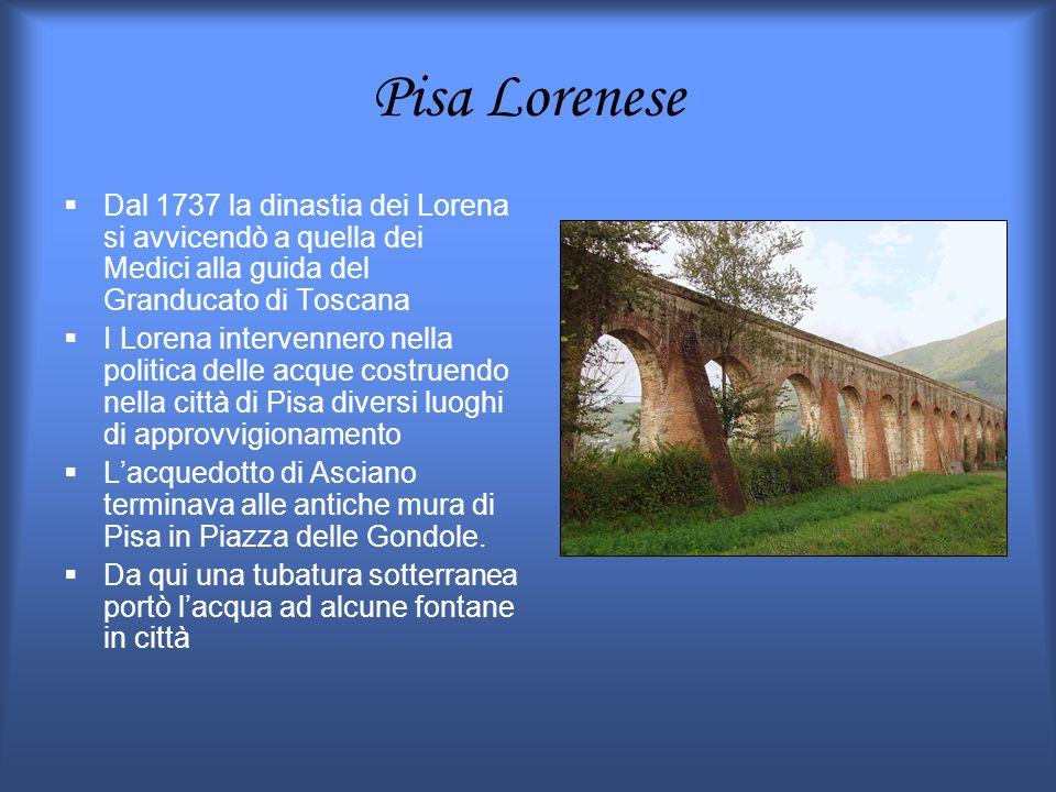 Pisa Lorenese Dal 1737 la dinastia dei Lorena si avvicendò a quella dei Medici alla guida del Granducato di Toscana.