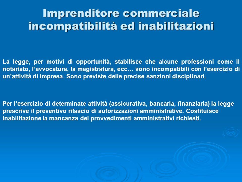 Imprenditore commerciale incompatibilità ed inabilitazioni