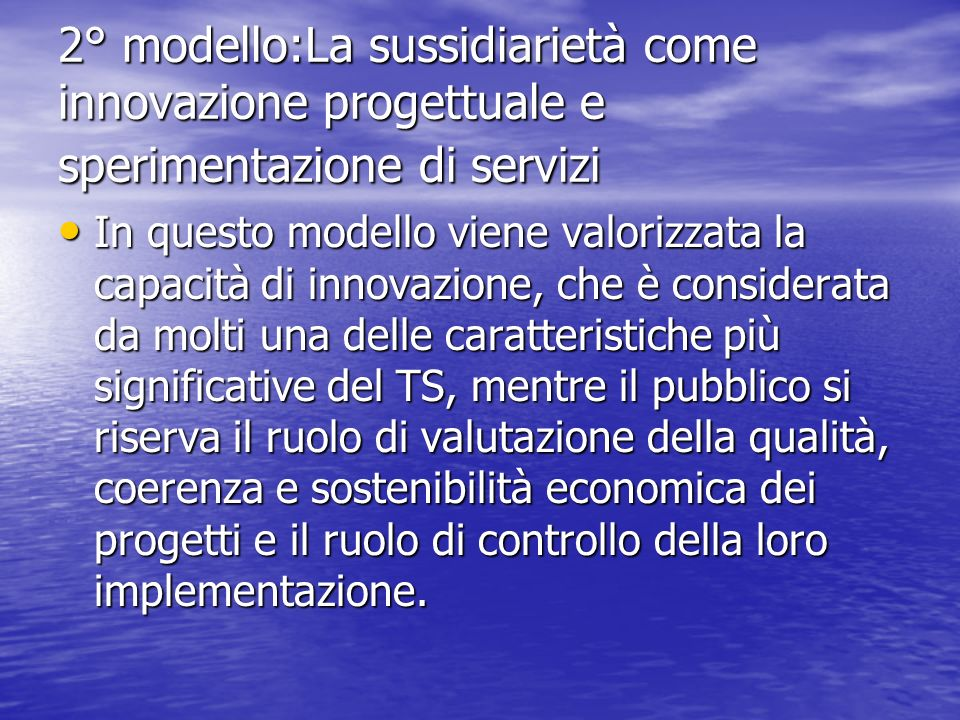 2° modello:La sussidiarietà come innovazione progettuale e sperimentazione di servizi