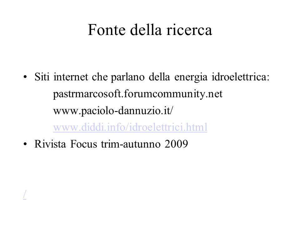 Fonte della ricercaSiti internet che parlano della energia idroelettrica: pastrmarcosoft.forumcommunity.net.