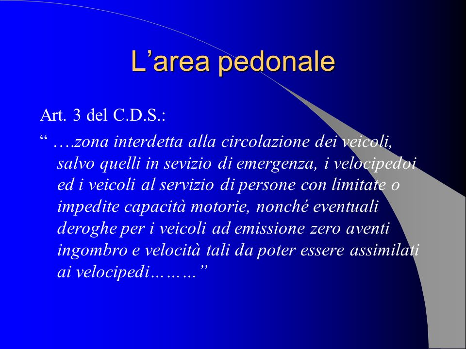 L'area pedonale Art. 3 del C.D.S.: