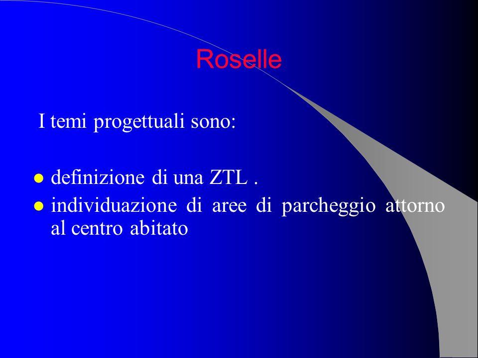 Roselle I temi progettuali sono: definizione di una ZTL .