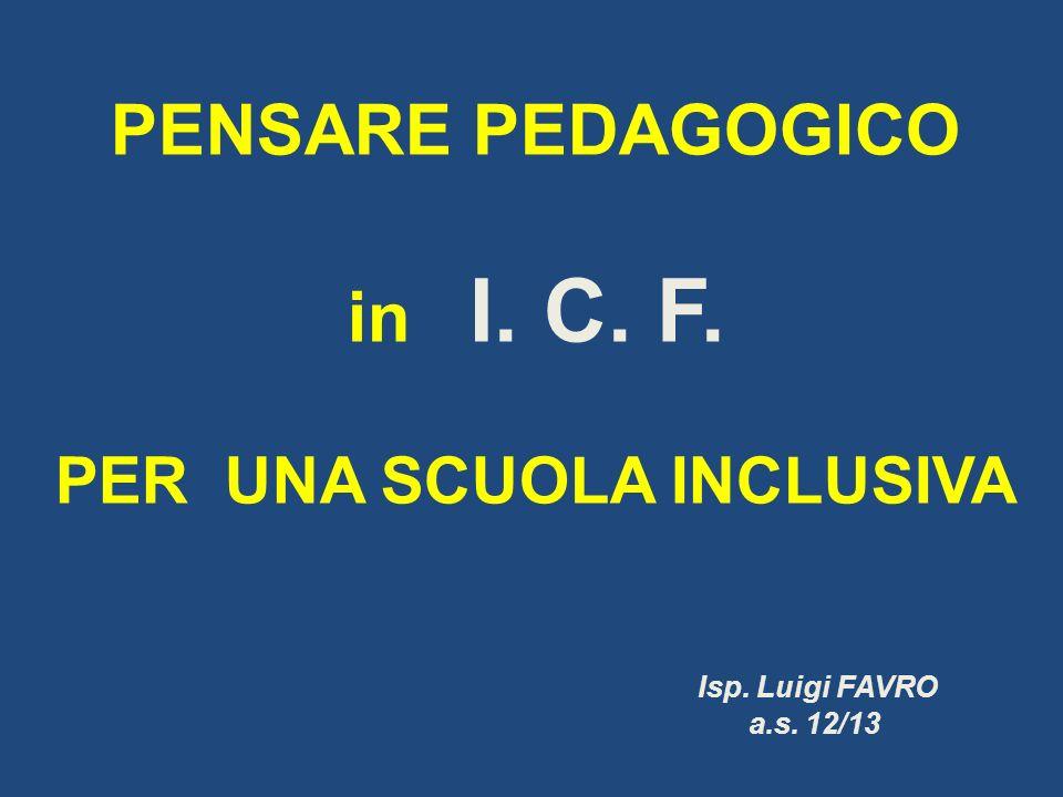 PENSARE PEDAGOGICO in I. C. F. PER UNA SCUOLA INCLUSIVA