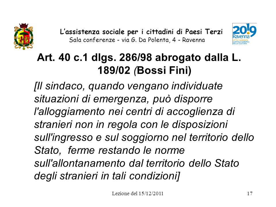 Art. 40 c.1 dlgs. 286/98 abrogato dalla L. 189/02 (Bossi Fini)