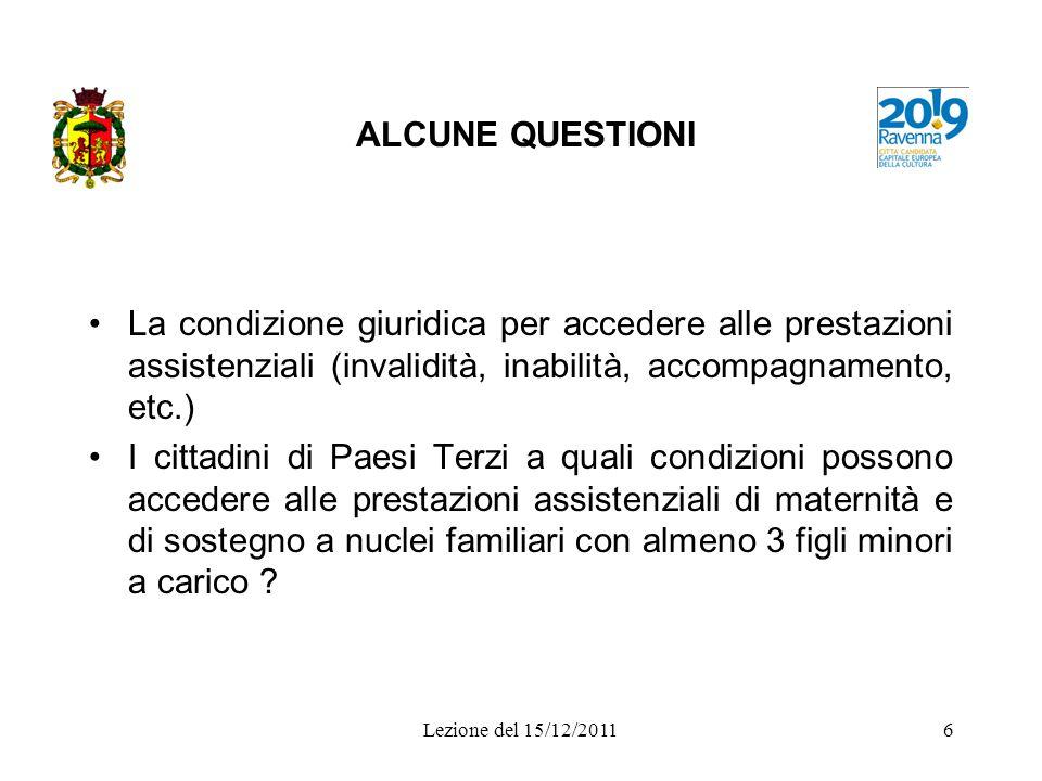 ALCUNE QUESTIONI La condizione giuridica per accedere alle prestazioni assistenziali (invalidità, inabilità, accompagnamento, etc.)