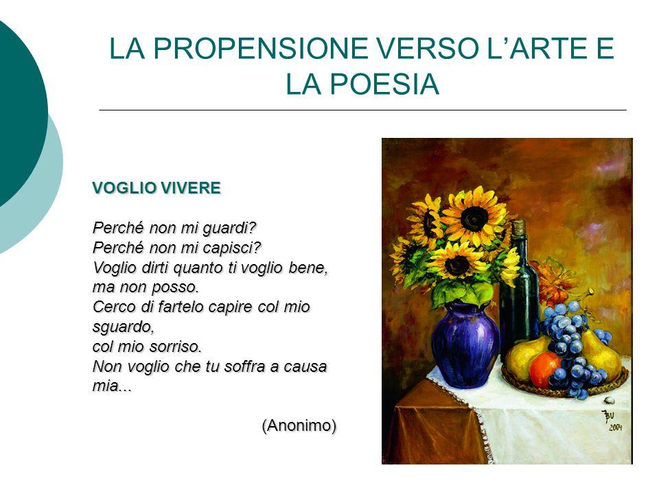 LA PROPENSIONE VERSO L'ARTE E LA POESIA