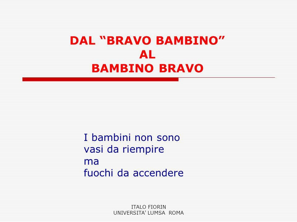 DAL BRAVO BAMBINO AL BAMBINO BRAVO