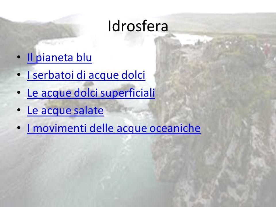 Idrosfera Il pianeta blu I serbatoi di acque dolci