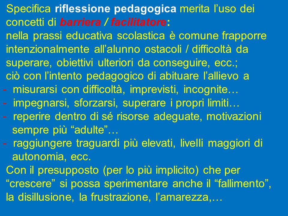Specifica riflessione pedagogica merita l'uso dei