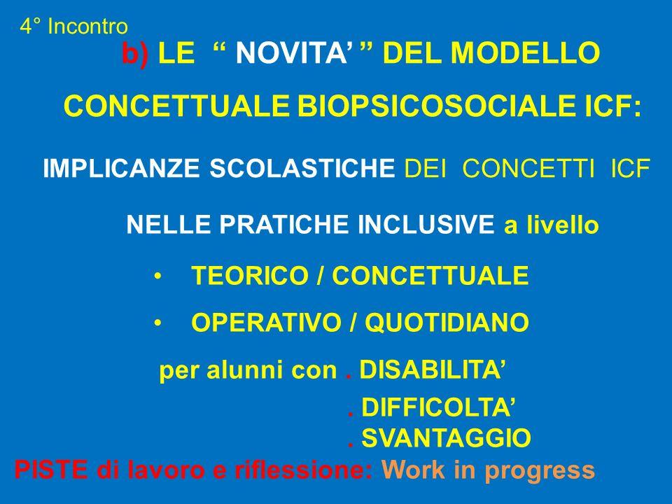 b) LE NOVITA' DEL MODELLO CONCETTUALE BIOPSICOSOCIALE ICF: