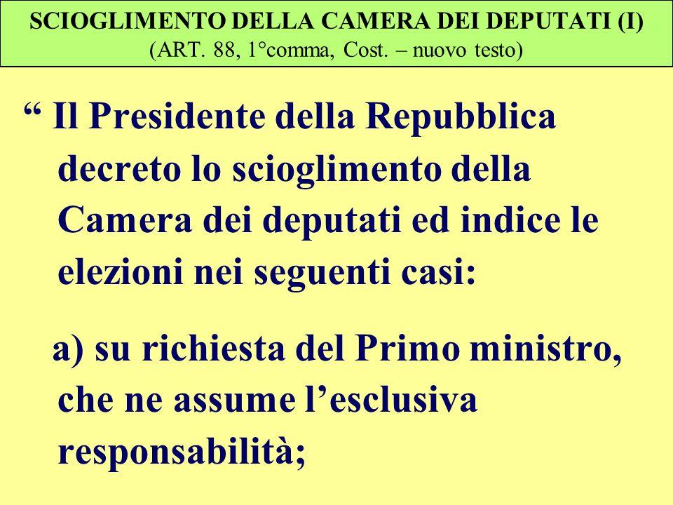 SCIOGLIMENTO DELLA CAMERA DEI DEPUTATI (I) (ART. 88, 1°comma, Cost