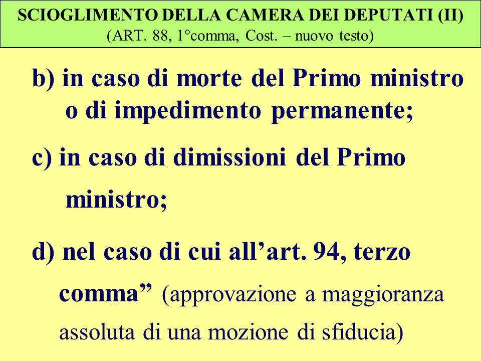 b) in caso di morte del Primo ministro o di impedimento permanente;