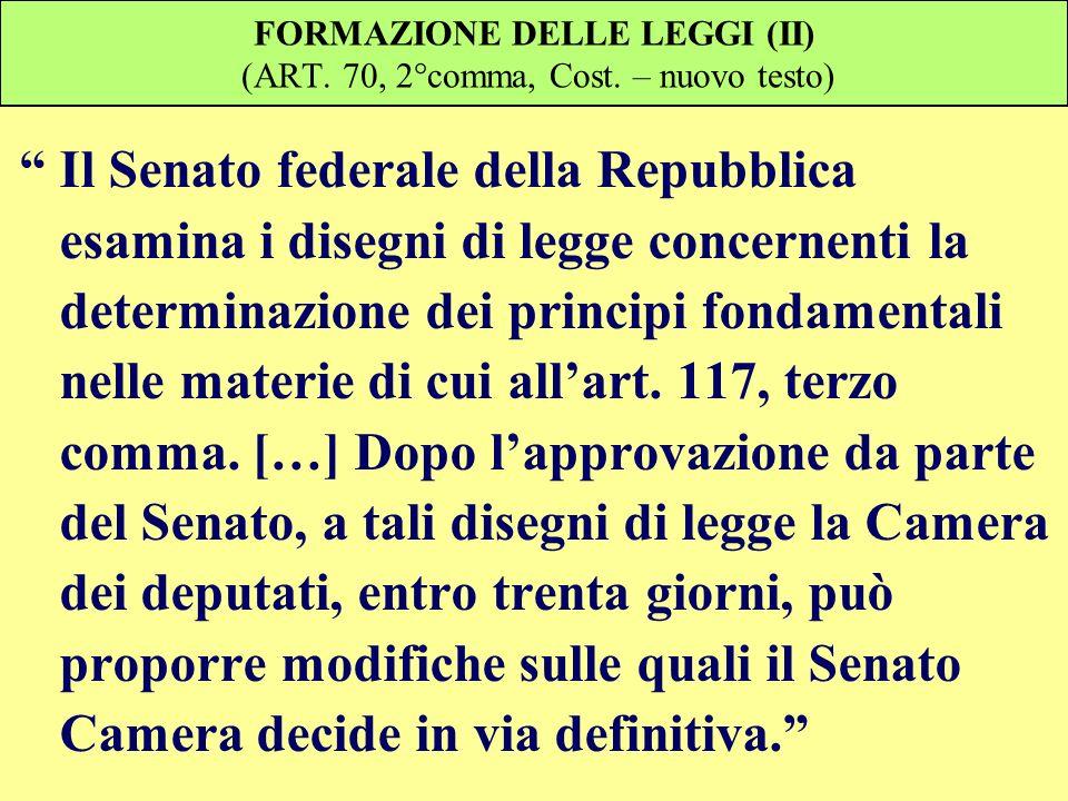 FORMAZIONE DELLE LEGGI (II) (ART. 70, 2°comma, Cost. – nuovo testo)