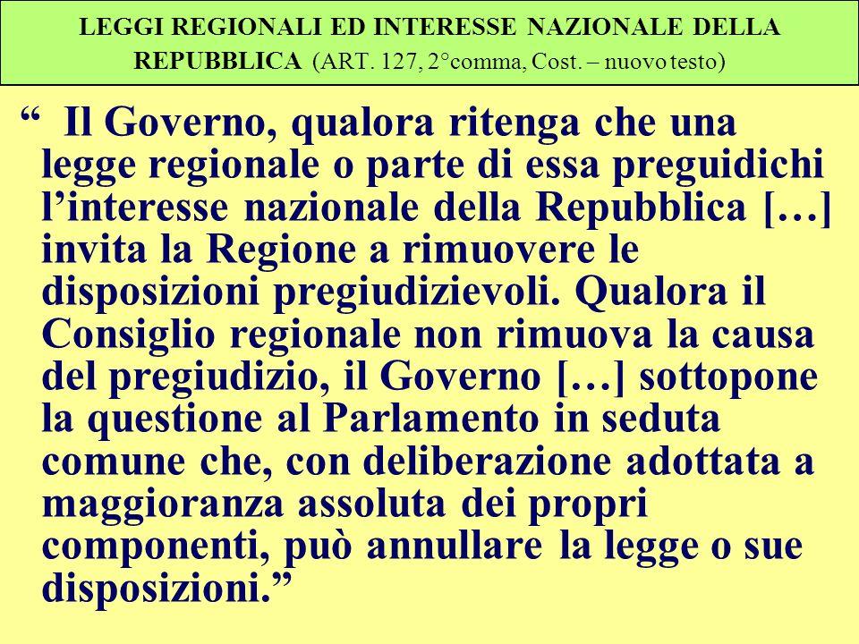 LEGGI REGIONALI ED INTERESSE NAZIONALE DELLA REPUBBLICA (ART