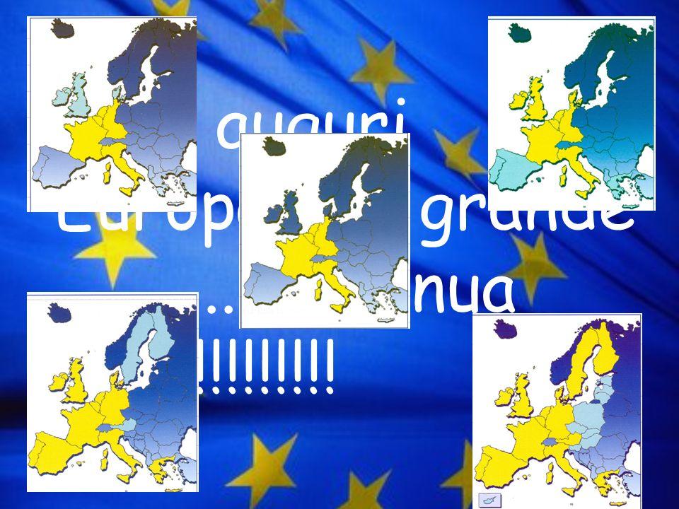 Tanti auguri Europa, sei grande …........ continua così!!!!!!!!!!