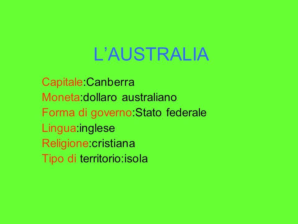 L'AUSTRALIA Capitale:Canberra Moneta:dollaro australiano