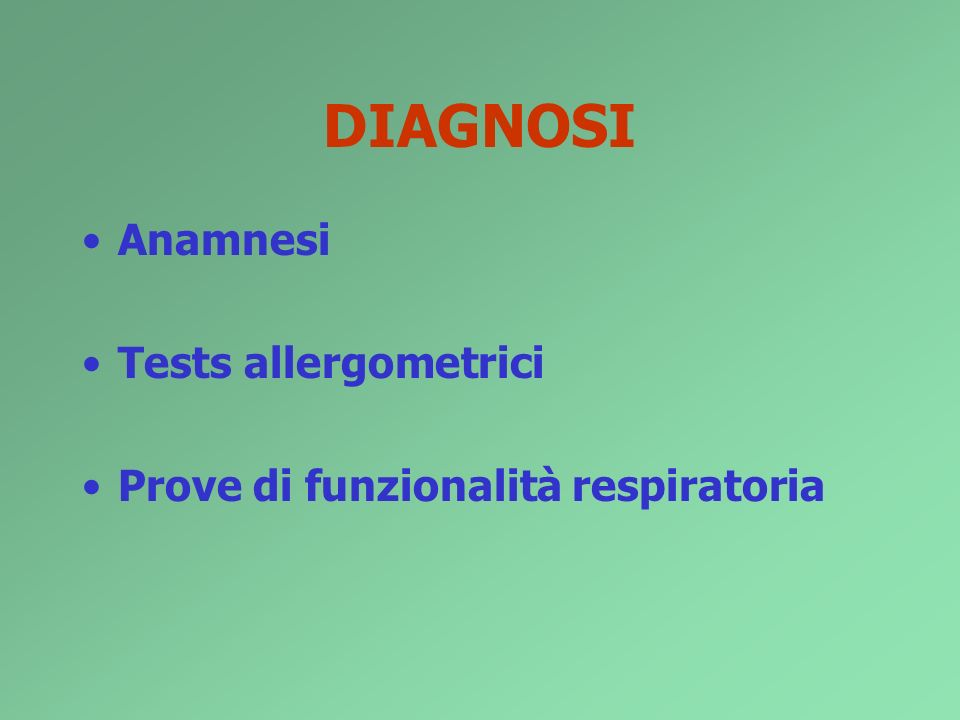 DIAGNOSI Anamnesi Tests allergometrici