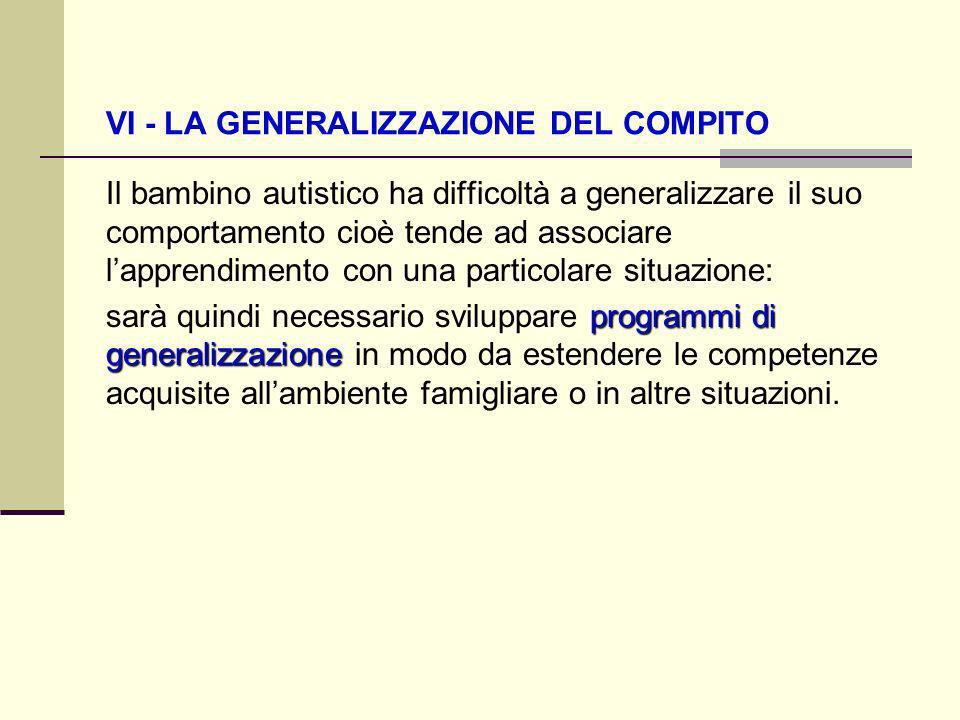 VI - LA GENERALIZZAZIONE DEL COMPITO