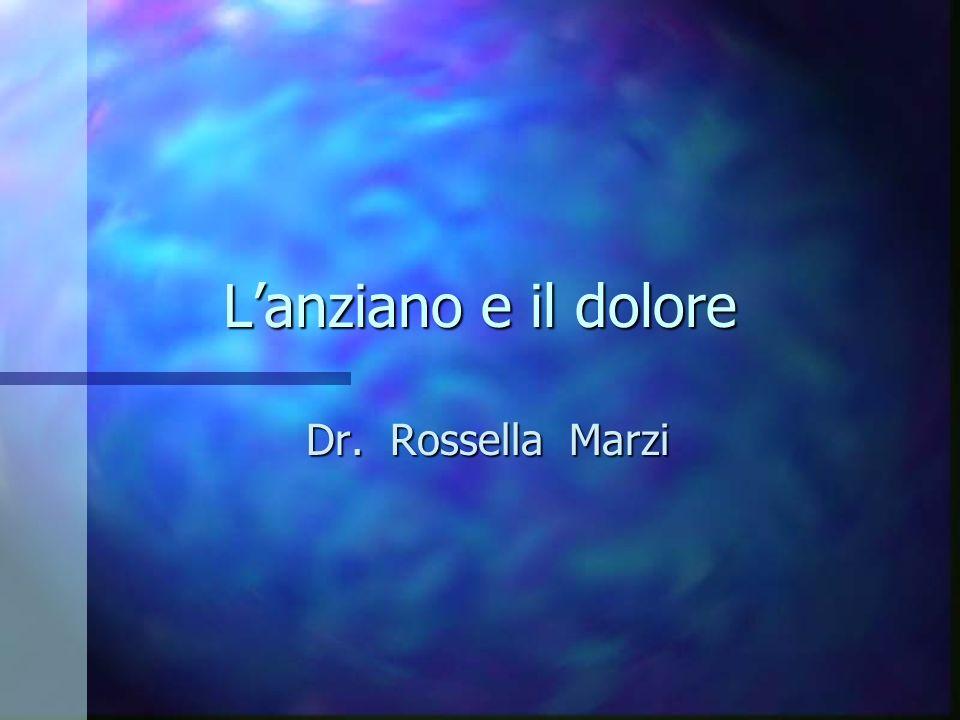 L'anziano e il dolore Dr. Rossella Marzi