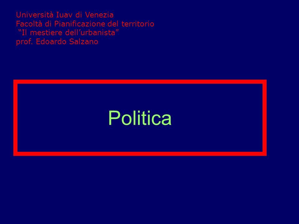 Università Iuav di Venezia Facoltà di Pianificazione del territorio Il mestiere dell'urbanista prof. Edoardo Salzano