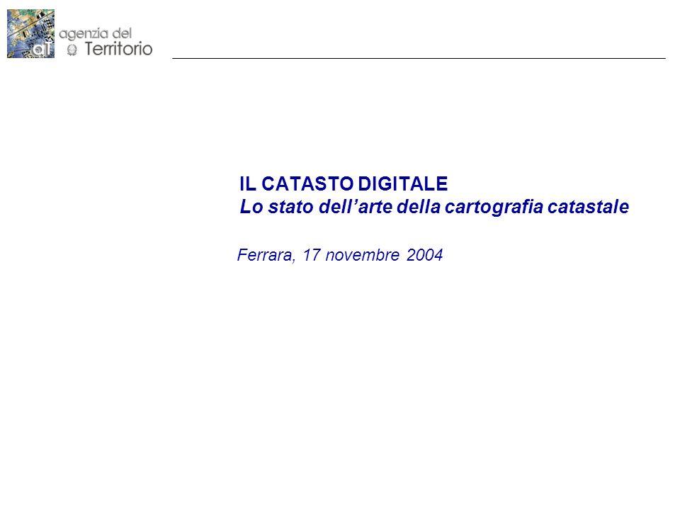 IL CATASTO DIGITALE Lo stato dell'arte della cartografia catastale