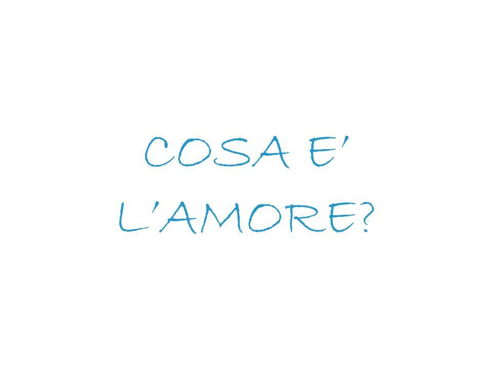 COSA E' L'AMORE